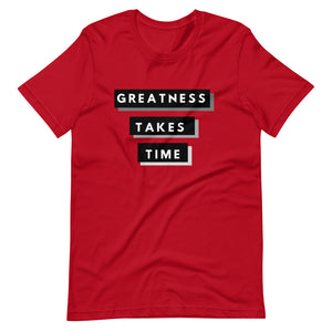 Greatness Takes Time 2.0 T-Shirt (Black)