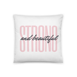 Strong & Beautiful Pillow