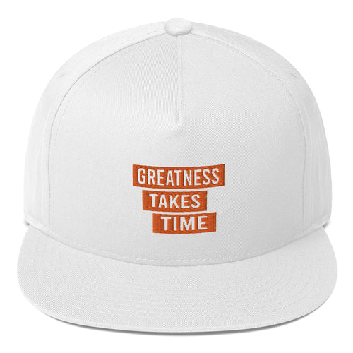 Greatness Takes Time Flat Bill Cap
