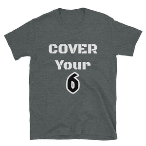 Cover Your 6 T-Shirt