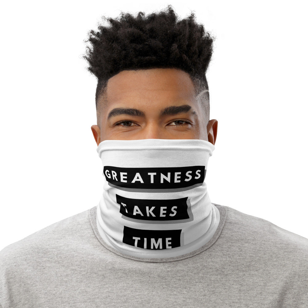 Greatness Takes Time Neck Gaiter