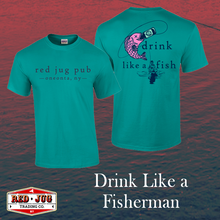 "Load image into Gallery viewer, Red Jug Pub Oneonta ""Drink Like A Fisherman"" T-Shirt"