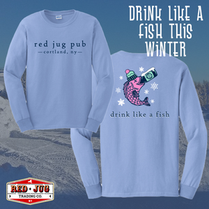 Red Jug Pub Cortland Drink Like a Fish Winter Long Sleeve