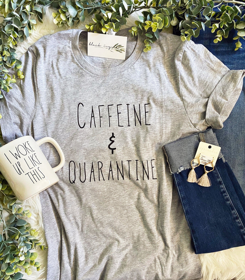 Caffeine & Quarantine Graphic Tee