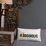 #Dogaholic - Spoiled Cats and Dogs - Basic Pillow