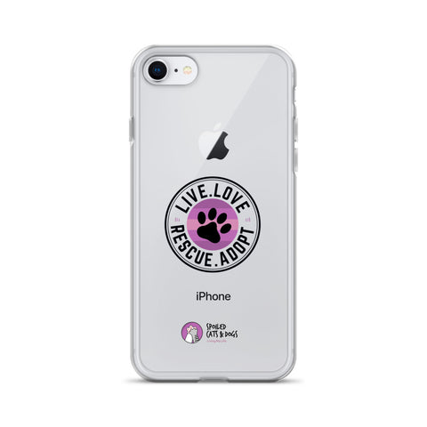 iPhone Case - Live. Love. Rescue. Adopt. - Spoiled Cats and Dogs
