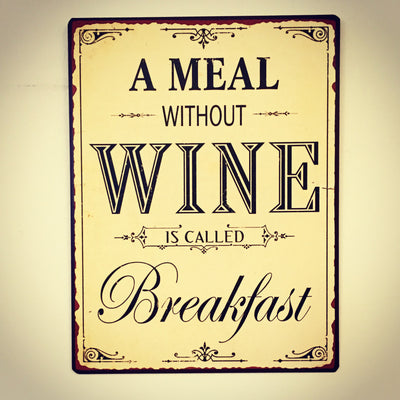Metall Plakat - A meal without wine
