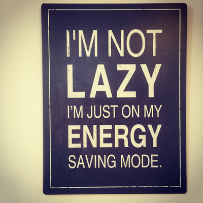 Metall Plakat - I'm not lazy