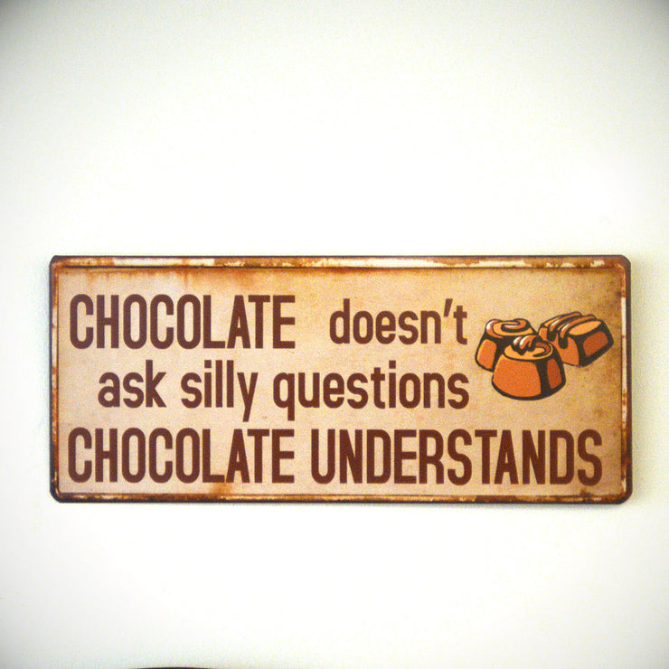Metall Plakat - Chocolate understands