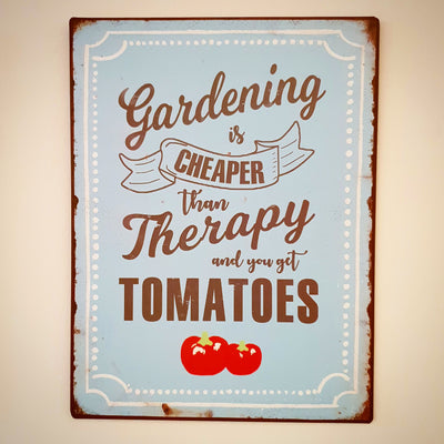 Metall Plakat - Gardening is cheaper than therapy