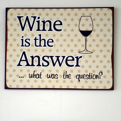 Metall Plakat - Wine is the answer...