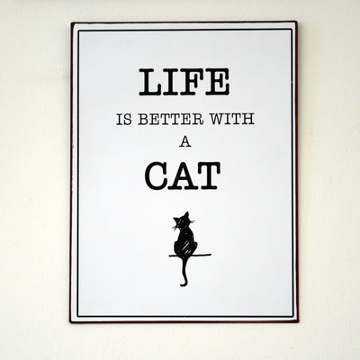 Metall Plakat - Life is better with a cat