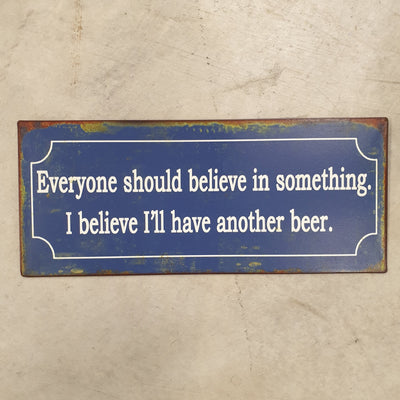 Metall Plakat - Everybody should believe in something
