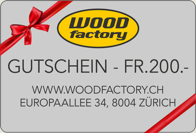 Wood Factory Gutschein - Fr.200.-