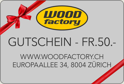 Wood Factory Gutschein - Fr.50.-