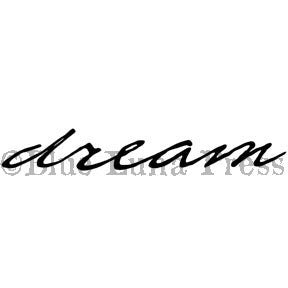 "Cursive ""dream"" - BLP501F - Rubber Art Stamp"
