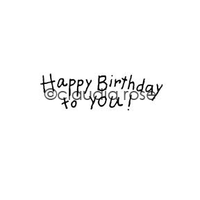 "Claudia Rose | CR1037D - ""Happy Birthday to You!"" - Rubber Art Stamp"