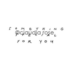 "Claudia Rose | CR1044C - ""Something Special for You"" - Rubber Art Stamp"