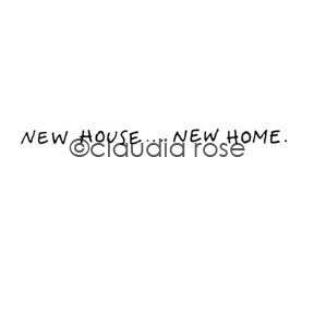 "Claudia Rose | CR1061C - ""New House...New Home"" - Rubber Art Stamp"