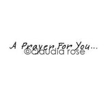 "Claudia Rose | CR1078C - ""A Prayer For You"" - Rubber Art Stamp"
