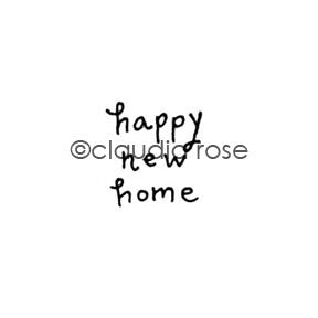 "Claudia Rose | CR1087A - ""Happy New Home"" - Rubber Art Stamp"