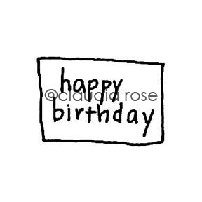 "Claudia Rose | CR1128B - ""Happy Birthday"" - Rubber Art Stamp"