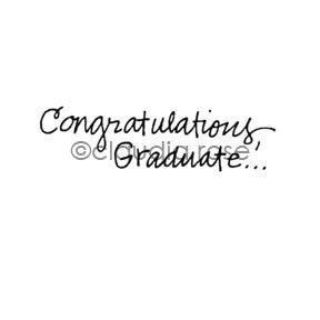 "Claudia Rose | CR1139C - ""Congratulations Graduate"" - Rubber Art Stamp"