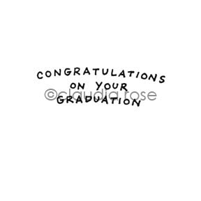 "Claudia Rose | CR1152C - ""Congratulations on Your Graduation"" - Rubber Art Stamp"