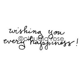 "Claudia Rose | CR996C - ""Wishing You Every Happiness"" - Rubber Art Stamp"