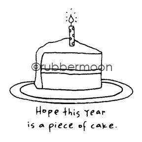 Hope This Year is a Piece of Cake - EG5561E - Rubber Art Stamp