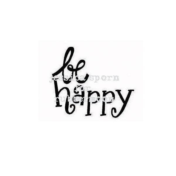 Jessica Sporn | JS5385D - Be Happy - Rubber Art Stamp
