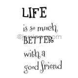 "Jessica Sporn | JS7069G - ""Life is Better..."" - Rubber Art Stamp"