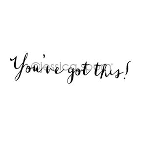"Jessica Sporn | JS7074D - ""You've Got This!"" - Rubber Art Stamp"