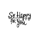 "Kae Pea | KP5494D - ""So Happy For You"" - Rubber Art Stamp"