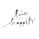 Live Happily - LF5337F - Rubber Art Stamp
