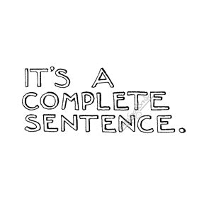 "Mary Engelbreit | ME7727D- ""It's a Complete Sentence"" - Rubber Art Stamp"