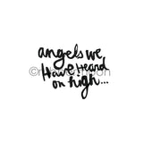 "Mindy Lacefield | ML7248F - ""Angels We Have Heard on High"" - Rubber Art Stamp"