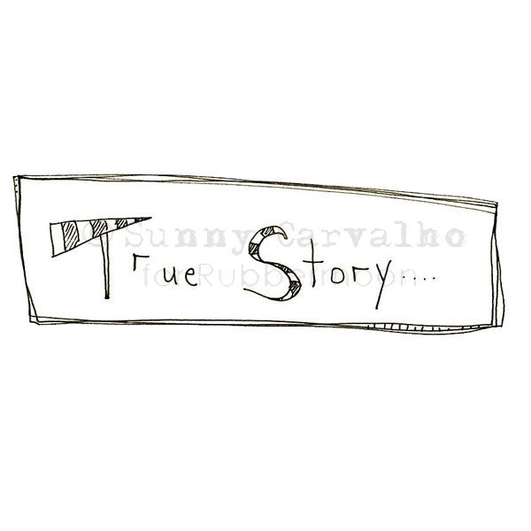 Sunny Carvalho | SC5209F - True Story - Rubber Art Stamp