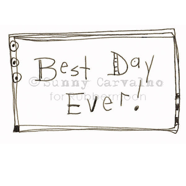 Best Day Ever! - SC5230G - Rubber Art Stamp