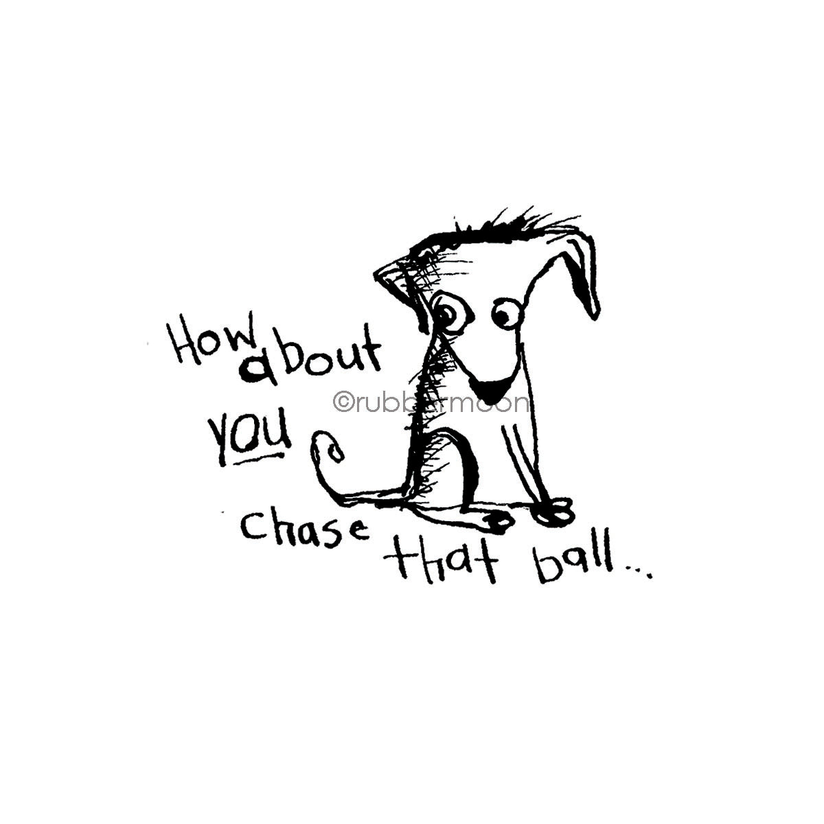 "Sunny Carvalho | SC7484G - ""How About You Chase that Ball?"" - Rubber Art Stamp"