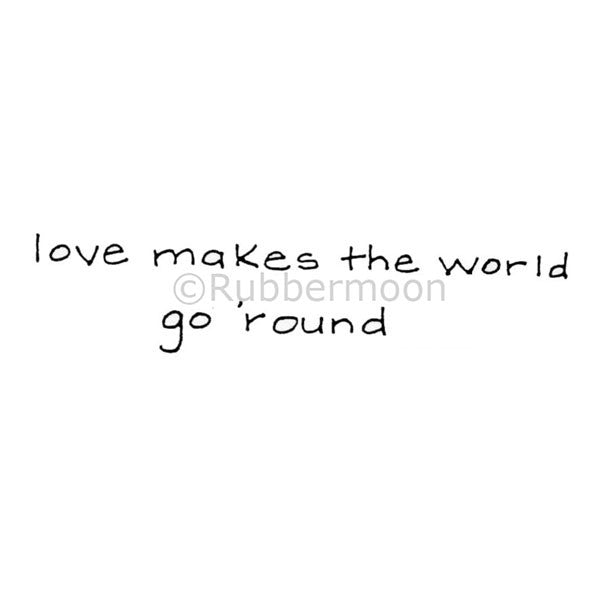 "Dave Brethauer | DB2352F - ""Love Makes the World Go 'Round"" - Rubber Art Stamp"