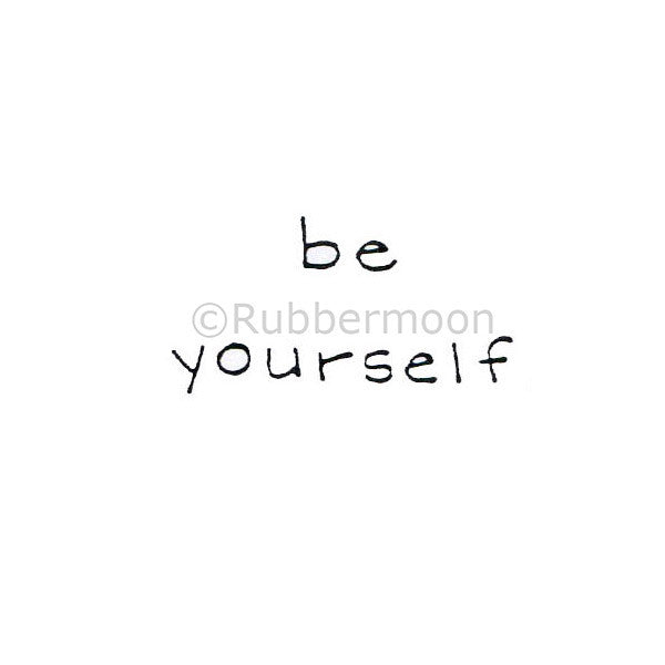 Be Yourself - DB9116C - Rubber Art Stamp