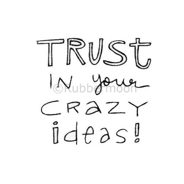 Kae Pea | KP5018F - Trust in Your Crazy Ideas - Rubber Art Stamp
