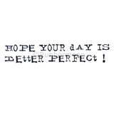hope your day is letter perfect