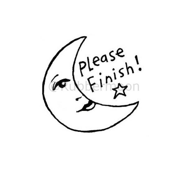 "Kae Pea | KP5181F - ""Please Finish!"" - Rubber Art Stamp"
