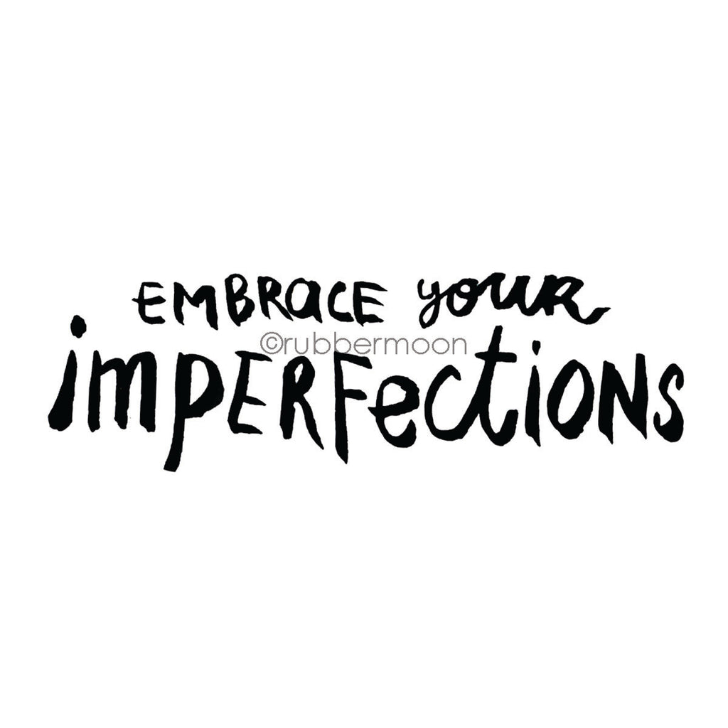 "Kae Pea | KP7619I - ""Embrace Your Imperfections"" - Rubber Art Stamp"