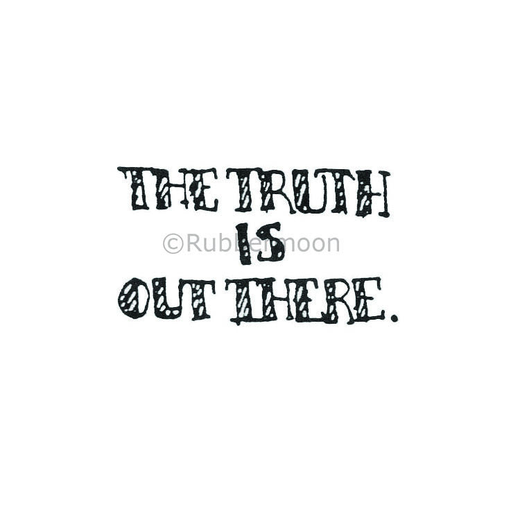 Marylinn Kelly | MK275D - The Truth Is Out There - Rubber Art Stamp