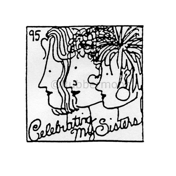 Marylinn Kelly | MK378D - Celebrating My Sisters - Rubber Art Stamp