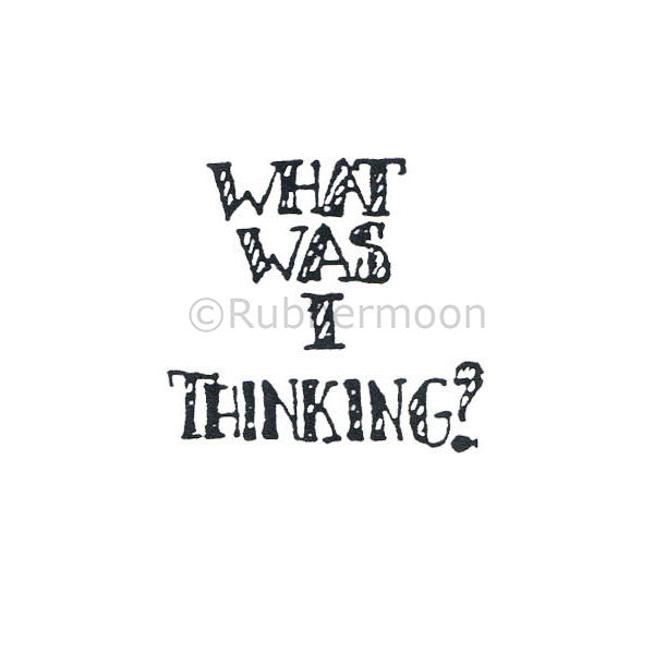 "Marylinn Kelly | MK399D - ""What Was I Thinking?"" - Rubber Art Stamp"