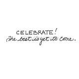 celebrate! the best is yet to come